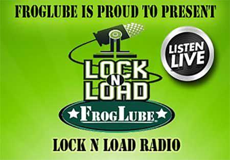 Live Radio : Lock N Load with Bill Frady